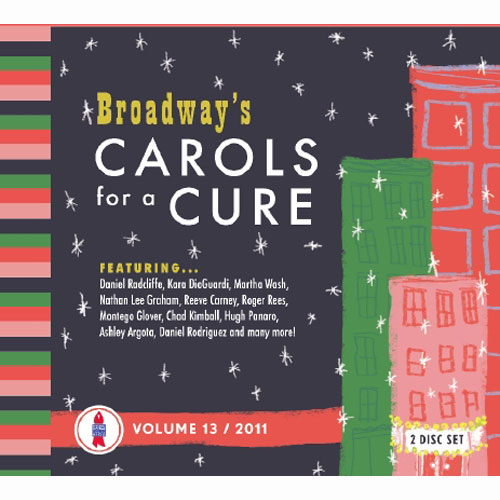 Broadway's Carols for a Cure, Vol. 13 (2011 - Rock-it Science)